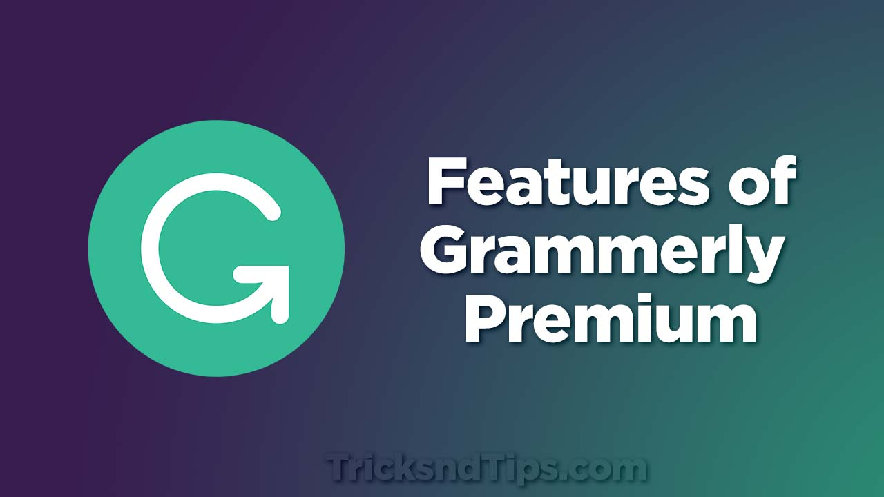 Features of Grammerly premium