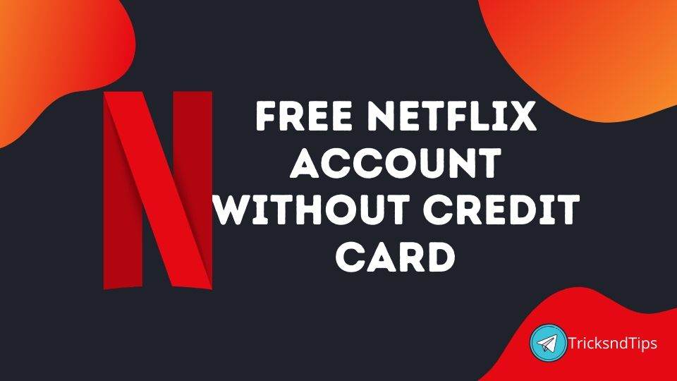 Free Netflix Account Without Credit Card