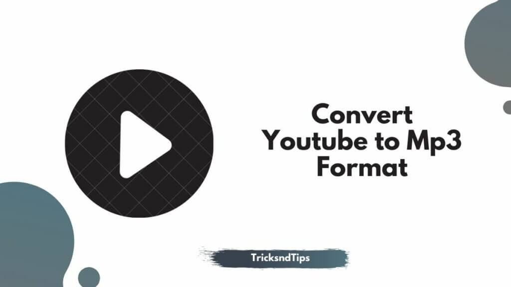 Convert Youtube to Mp3 Format