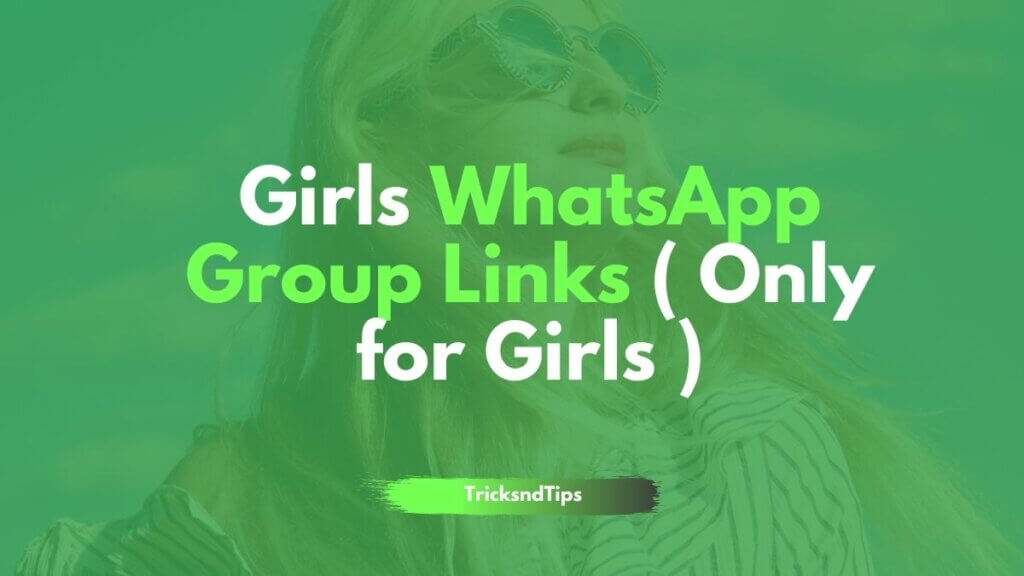 Girls WhatsApp Group Links ( Only for Girls )