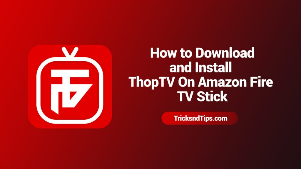 How to Download and Install ThopTV On Amazon Fire TV Stick