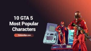 Top 10 GTA 5 most popular Characters