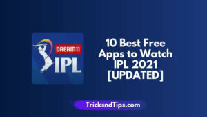10 Best Free Apps to Watch IPL 2021