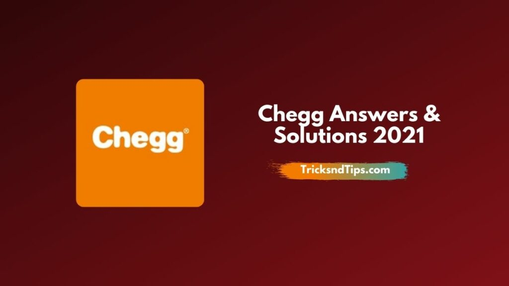 Chegg Answers & Solutions 2021