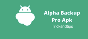 What Is TheAlpha Backup Pro Apk?